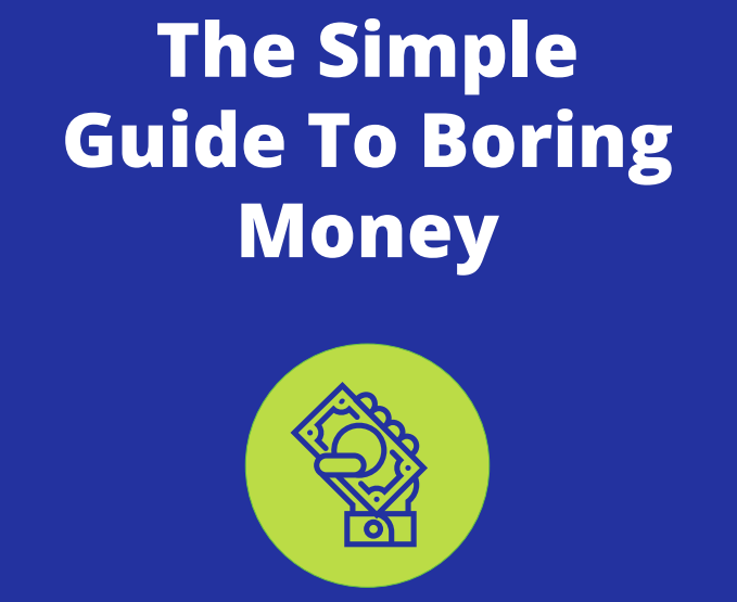 The Simple Guide To Boring Money